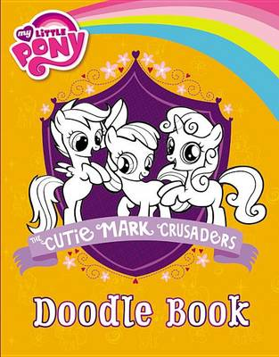 My Little Pony: The Cutie Mark Crusaders Doodle Book by Emily C Hughes