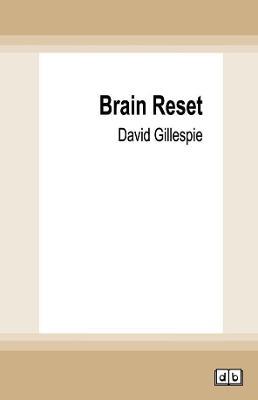 Brain Reset by David Gillespie