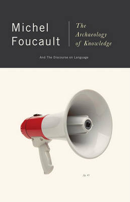 Archeology Of Knowledge & The Discourse On Language by Michel Foucault
