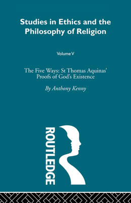 Five Ways: St Thomas Aquinas' Proofs of God's Existence book