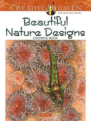 Creative Haven Beautiful Nature Designs Coloring Book by Ruth Soffer