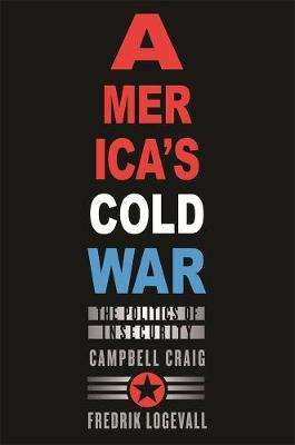 America's Cold War by Campbell Craig