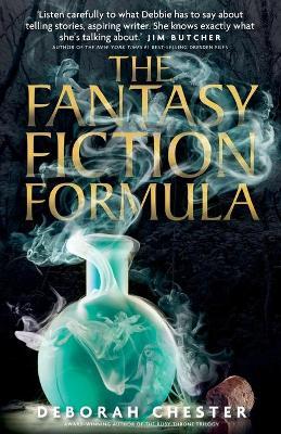 The Fantasy Fiction Formula by Deborah Chester