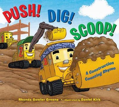 Push! Dig! Scoop! by Rhonda Gowler Greene