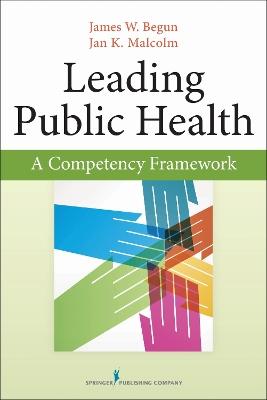 Leading Public Health by James W. Begun