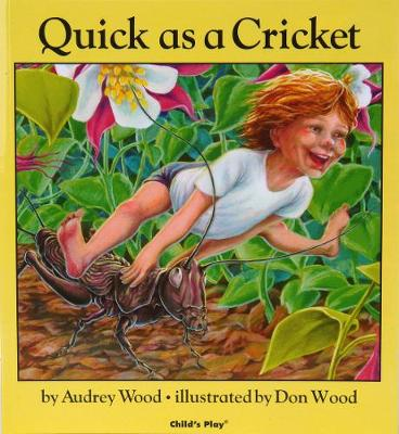 Quick as a Cricket by Don Wood
