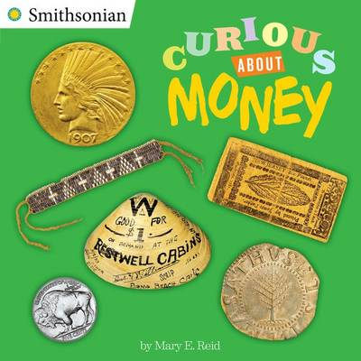 Curious About Money by Mary E. Reid