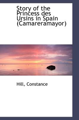 Story of the Princess Des Ursins in Spain (Camareramayor) by Constance Hill