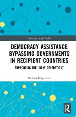 Democracy Assistance Bypassing Governments in Recipient Countries: Supporting the