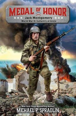 Jack Montgomery: World War II: Gallantry at Anzio by Michael P. Spradlin