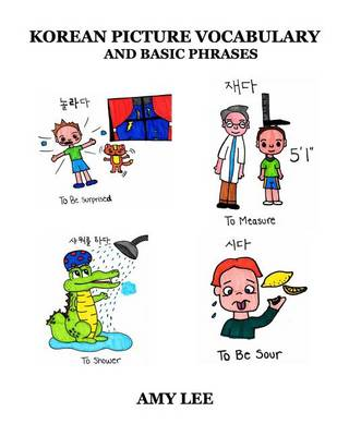Korean Picture Vocabulary and Basic Phrases by Amy Lee