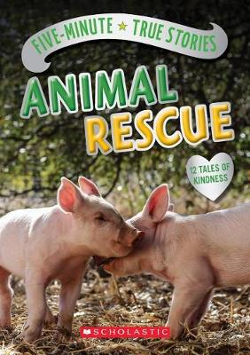 Five-Minute True Stories: Animal Rescue by Aubre Andrus