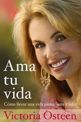 Ama Tu Vida by Victoria Osteen