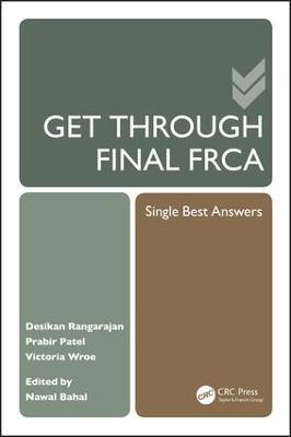 Get Through Final FRCA by Desikan Rangarajan