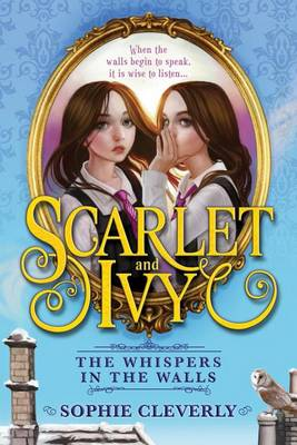 The Whispers in the Walls by Sophie Cleverly