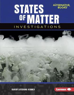 States of Matter Investigations by Karen Latchana Kenney