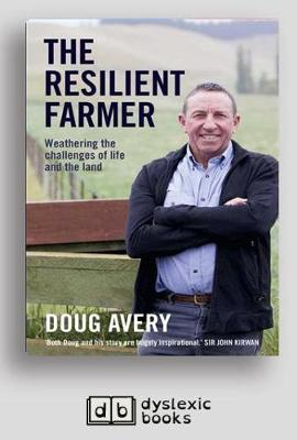 The The Resilient Farmer: Weathering the challenges of life and the land by Doug Avery