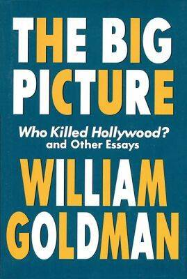 Big Picture by William Goldman