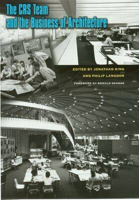 The CRS Team and the Business of Architecture by Jonathan King