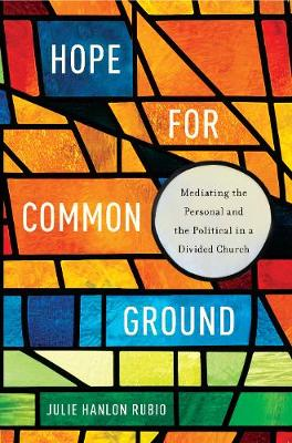 Hope for Common Ground by Julie Hanlon Rubio