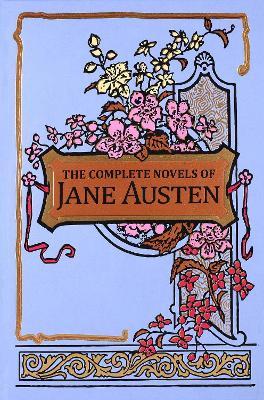 The Complete Novels of Jane Austen by Jane Austen
