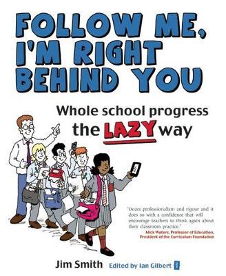 Whole School Progress the LAZY Way by Jim Smith