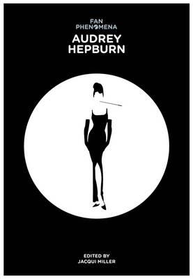 Fan Phenomena: Audrey Hepburn by Jacqui Miller