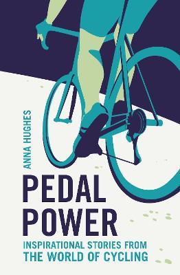 Pedal Power by Anna Hughes