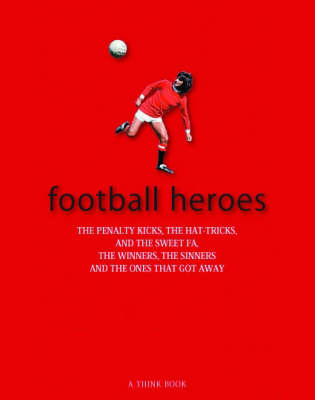 Football Heroes by Chris Martin