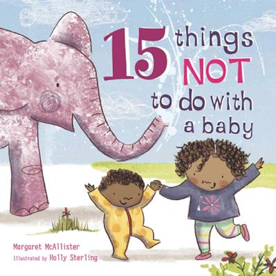 15 Things Not to Do with a Baby book