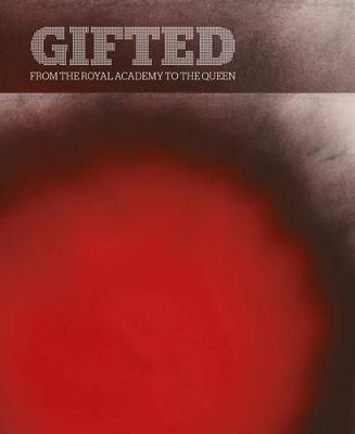 Gifted: From the Royal Academy to the Queen by Martin Clayton