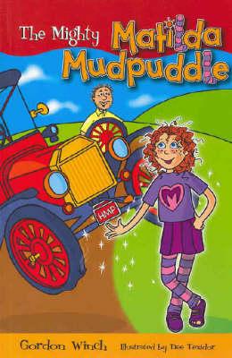 The Mighty Matilda Mudpuddle by Gordon Winch