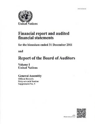 Financial reports and audited financial statements for the biennium ended 31 December 2011 and report of the Board of Auditors by United Nations: General Assembly