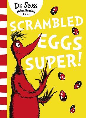 Scrambled Eggs Super! by Dr. Seuss