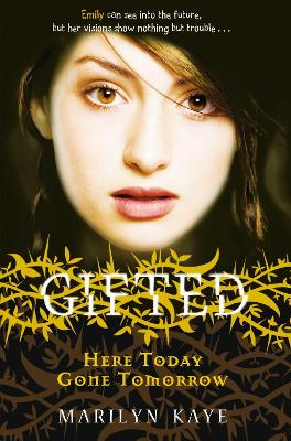 Gifted: Here Today, Gone Tomorrow book