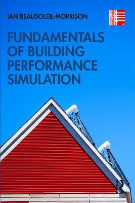 Fundamentals of Building Performance Simulation book