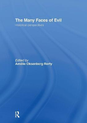 Many Faces of Evil by Amelie Oksenberg Rorty