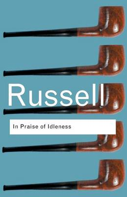 In Praise of Idleness book