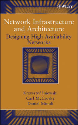 Network Infrastructure and Architecture by Krzysztof Iniewski