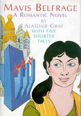 Mavis Belfrage: With Five Shorter Tales by Alasdair Gray