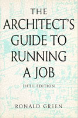 Architect's Guide to Running a Job by Ronald Green