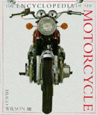 Encyclopedia of the Motorcycle by Hugo Wilson
