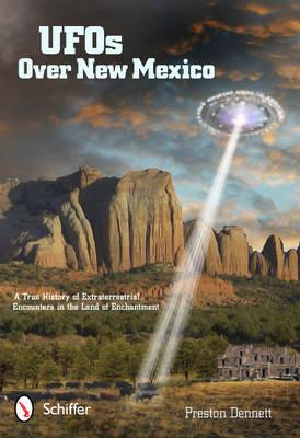 UFOs Over New Mexico by Preston Dennett