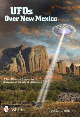 UFOs Over New Mexico by Preston Dennett