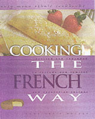 Cooking The French Way by Lynne Marie Waldee