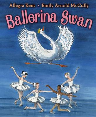 Ballerina Swan by Emily Arnold McCully