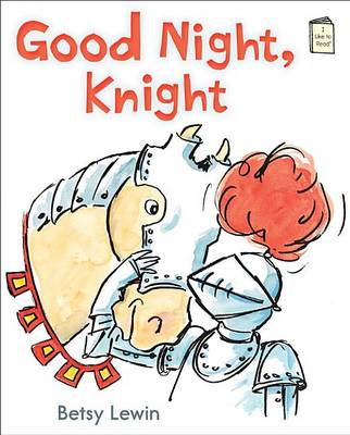 Good Night, Knight by Betsy Lewin