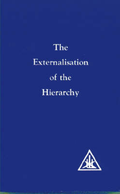 Externalization of the Hierarchy by Alice A. Bailey