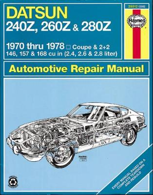 Datsun 240Z/260Z Owner's Workshop Manual by J. H. Haynes