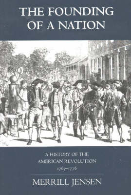 The Founding of a Nation by Merrill Jensen